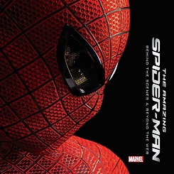 The Amazing Spider-Man: Behind Scenes and Beyond the Web Book